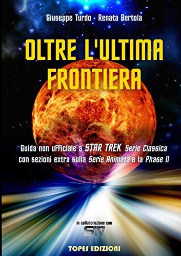 Oltre L'ultima Frontiera - Guida non ufficiale a Star Trek Serie Classica