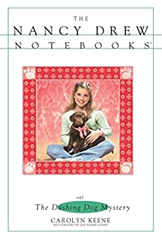 The Dashing Dog Mystery (Nancy Drew Notebooks Book 45) by [Carolyn Keene, Jan Naimo Jones]