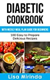 Diabetic Cookbook With Weekly Meal Plan Guide for Beginners: 100 easy to prepare delicious recipes (English Edition)