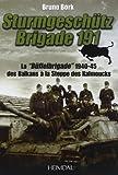 Strumgeschütz Brigade 191: La €œBuffelbrigade€ de 1940-45 des Balkans à la steppe des Kalmouks (French Edition)