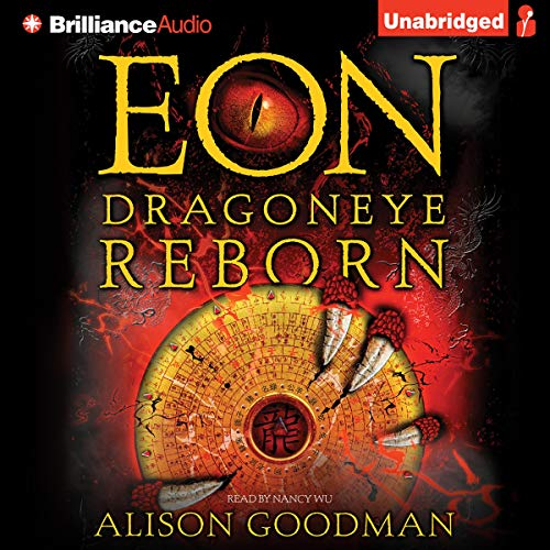 Eon     Dragoneye Reborn              By:                                                                                                                                 Alison Goodman                               Narrated by:                                                                                                                                 Nancy Wu                      Length: 14 hrs and 36 mins     817 ratings     Overall 4.2
