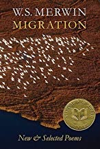 W. S. Merwin: Migration : New & Selected Poems (Paperback); 2007 Edition