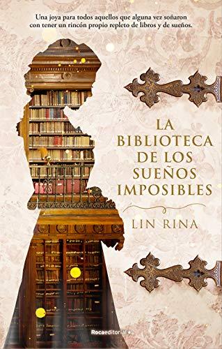 La biblioteca de los sueños imposibles (Histórica)