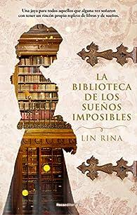 La biblioteca de los sueños imposibles par Lin Rina