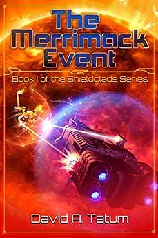 The Merrimack Event (Shieldclads Book 1) by [David A. Tatum]