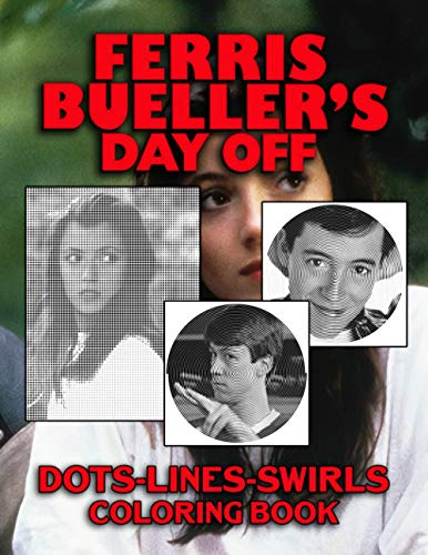 Ferris Buellers Day Off Dots Lines Swirls Coloring Book: Premium An Adult Swirls-Dots-Diagonal Activity Book Ferris Buellers Day Off! Perfectly Portable Pages