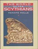 The World of the Scythians