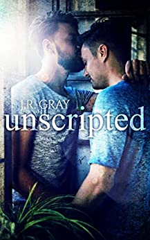Unscripted by [J.R. Gray]