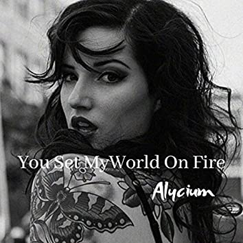 You Set My World on Fire
