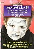 Serie Maquillaje nº 1. MAQUILLAJE PARA HALLOWEEN Y OTRAS FIESTAS DE TERROR (Cp Serie Maquillaje (drac))