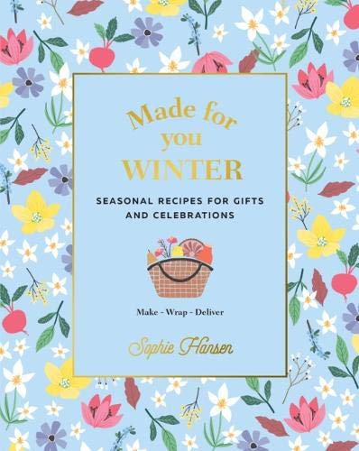 Made for You: Winter: Recipes for gifts and celebrations