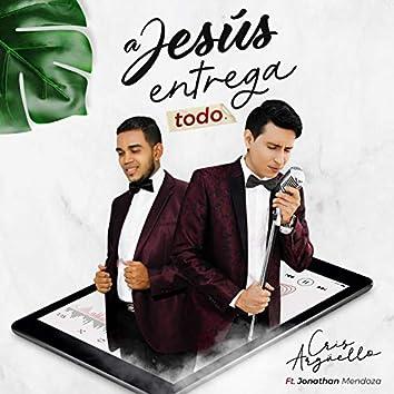 A Jesús Entrega Todo (Acoustic Version)