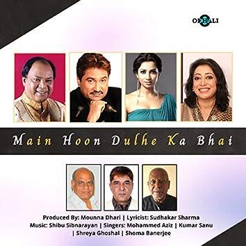Main Hoon Dulhe Ka Bhai