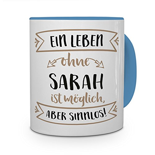 printplanet® Tasse mit Namen Sarah - Motiv Sinnlos - Namenstasse, Kaffeebecher, Mug, Becher, Kaffeetasse - Farbe Hellblau