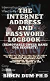 The Internet Address And Password Logbook (Removable cover band for security) (English Edition)