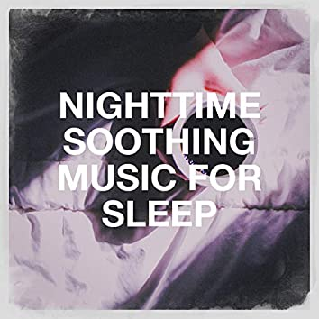 Nighttime Soothing Music for Sleep