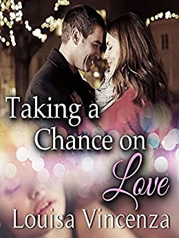 Taking a Chance on Love: A Heartfelt Friends to Enemies to Lovers Romance by [Louisa Vincenza]