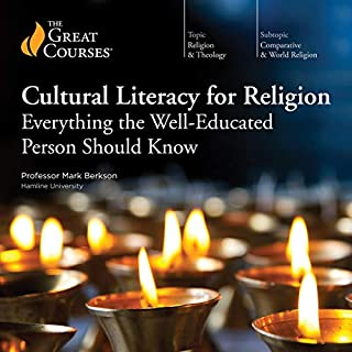Cultural Literacy for Religion: Everything the Well-Educated Person Should Know                   Written by:                                                                                                                                 Mark Berkson,                                                                                        The Great Courses                               Narrated by:                                                                                                                                 Mark Berkson                      Length: 12 hrs and 19 mins     10 ratings     Overall 4.7