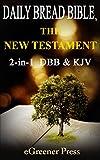 Daily Bread Bible (DBB): The New Testament 2-in-1 DBB & KJV (English Edition)