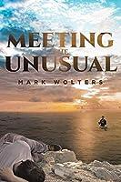 Meeting the Unusual
