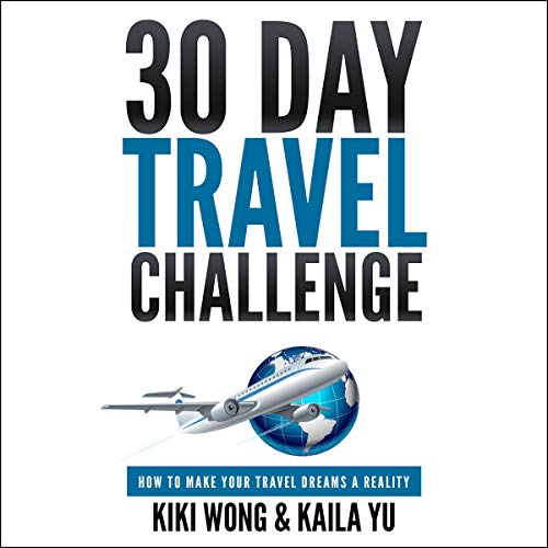 30-Day Travel Challenge: How to Make Your Travel Dreams a Reality audiobook cover art