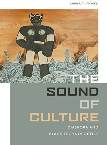 The Sound of Culture: Diaspora and Black Technopoetics (English Edition)