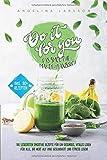 Do it for you! - Das Smoothie-Maker-Praxisbuch: Die leckersten Smoothie Rezepte für ein gesundes, vitales Leben