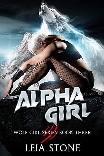 Alpha Girl (Wolf Girl Series Book 3) (English Edition)