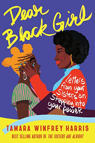 Compare Textbook Prices for Dear Black Girl: Letters From Your Sisters on Stepping Into Your Power  ISBN 9781523092291 by Winfrey Harris, Tamara