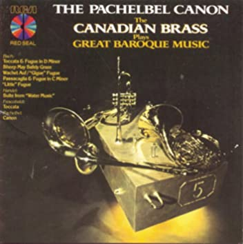 The Pachelbel Canon - The Canadian Brass Plays Great Baroque Music