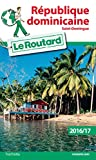 Le Routard - République Dominicaine, Saint-Domingue 2016/2017