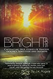 The Bright Side - Captivating True Stories of Tragedy, Violence, Fortitude and Triumph (English Edition)