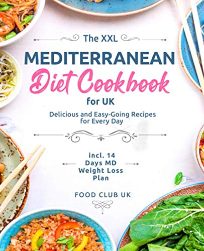 The XXL Mediterranean Diet Cookbook for UK: Delicious and Easy-Going...