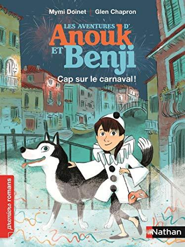 Les aventures de d'Anouk et Benji/Cap sur le carnaval! (Premiers Romans)