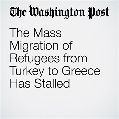 The Mass Migration of Refugees from Turkey to Greece Has Stalled audiobook cover art