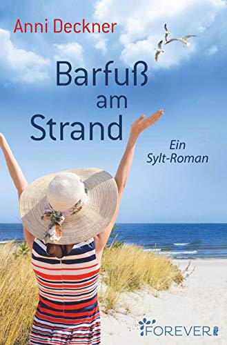Barfuß am Strand: Ein Sylt-Roman (Ein Nordsee-Roman, Band 1)