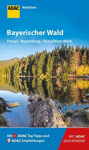 ADAC Reiseführer Bayerischer Wald: Der Kompakte mit den ADAC Top Tipps und cleveren Klappkarten