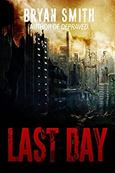 Last Day by [Bryan Smith]