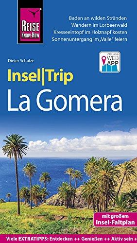 Reise Know-How InselTrip La Gomera: Reiseführer mit Insel-Faltplan und kostenloser Web-App