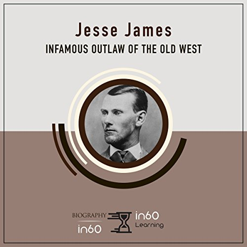 Jesse James: Infamous Outlaw of the Old West audiobook cover art