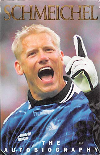 Schmeichel: The Autobiography (English Edition)