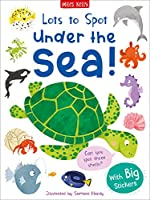 Lots to Spot Sticker Book: Under the Sea!