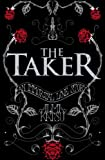 The Taker: (Book 1 of The Immortal Trilogy) (The Taker Trilogy) (English Edition)