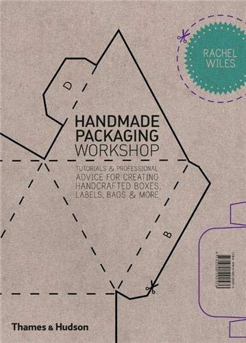 Handmade Packaging Workshop: Tutorials & Professional Advice for Creating Handcrafted Boxes, Labels, Bags & More