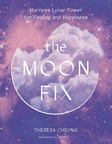 The Moon Fix:Harness Lunar Power for Healing and Happiness (English Edition)