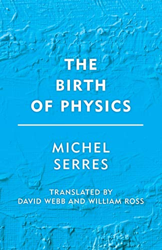 The Birth of Physics Front Cover