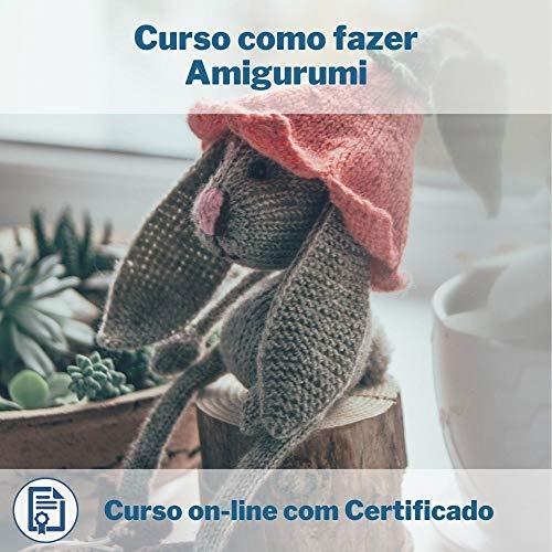 Curso Online em videoaula de como fazer Amigurumi com Certificado + 2 brindes