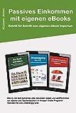 Passives Einkommen durch Kindle eBook schreiben: Wie du mit dem Schreiben oder Schreiben lassen und veröffentlichen von eBooks und Taschenbüchern finanziell frei und unabhängig wirst