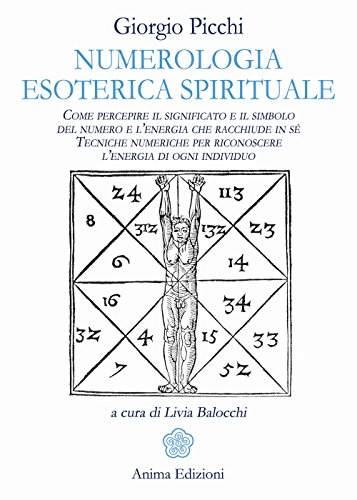 Numerologia esoterica e spirituale. Come percepire il significato e il simbolo del numero e l'energia che racchiude in sé. Tecniche numeriche per riconoscere l'energia di ogni individuo