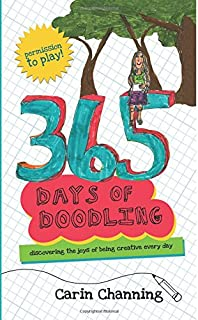 365 Days of Doodling: Discovering the Joys of Being Creative Every Day